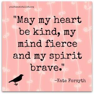 kind fierce brave