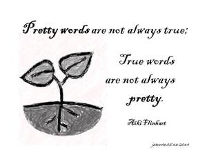 Pretty words are not always true