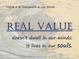 Value is as changeable as our minds