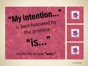 My intention is best followed by is 01 05 2015