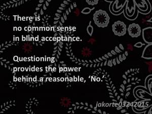 There is no common sense in blind acceptance 03 24 2015
