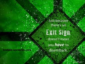 Exit Sign doesnt mean you must disembark  05 12 2015
