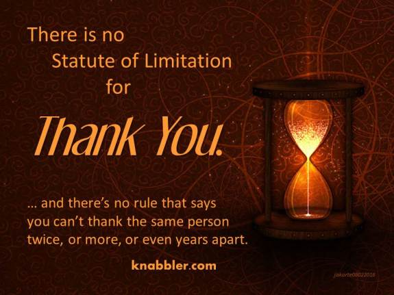 2016 08 02 There is no statue of limitation on thank you jakorte