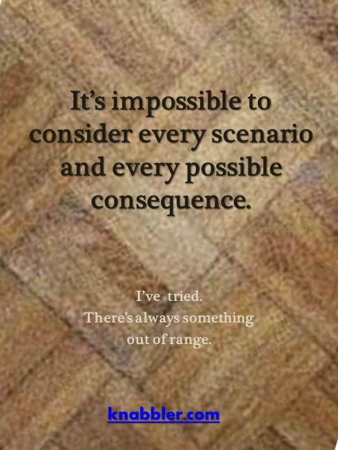 2016-09-06-its-impossible-to-consider-every-scenario-jakorte
