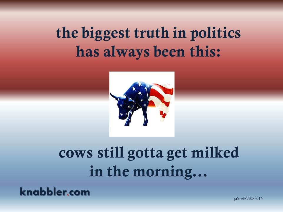 2016-11-06-the-biggest-truth-in-politics-cows-gotta-get-milked-jakorte