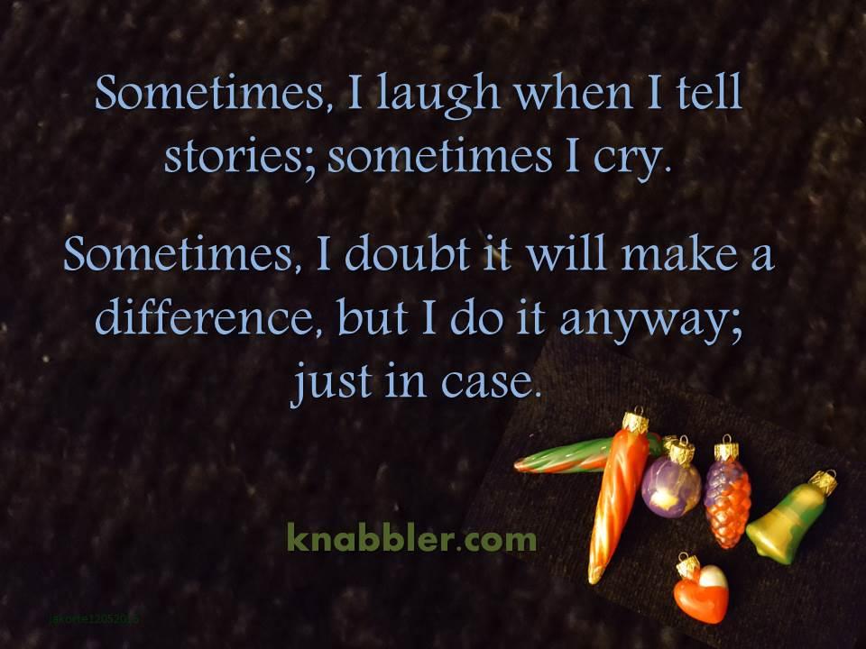 2016-12-06-sometimes-i-laugh-when-i-tell-stories-jakorte