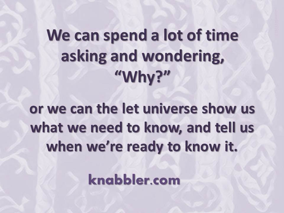 2017 04 11 We can spend a lot of time asking why or let the universe jakorte