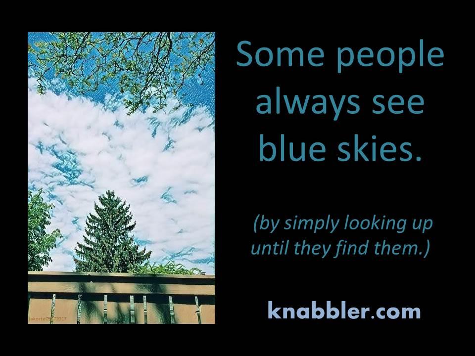 2017 05 17 Some people always see blue skies jakorte