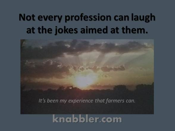 2017 07 11 Not every profession can laugh at the jokes jakorte