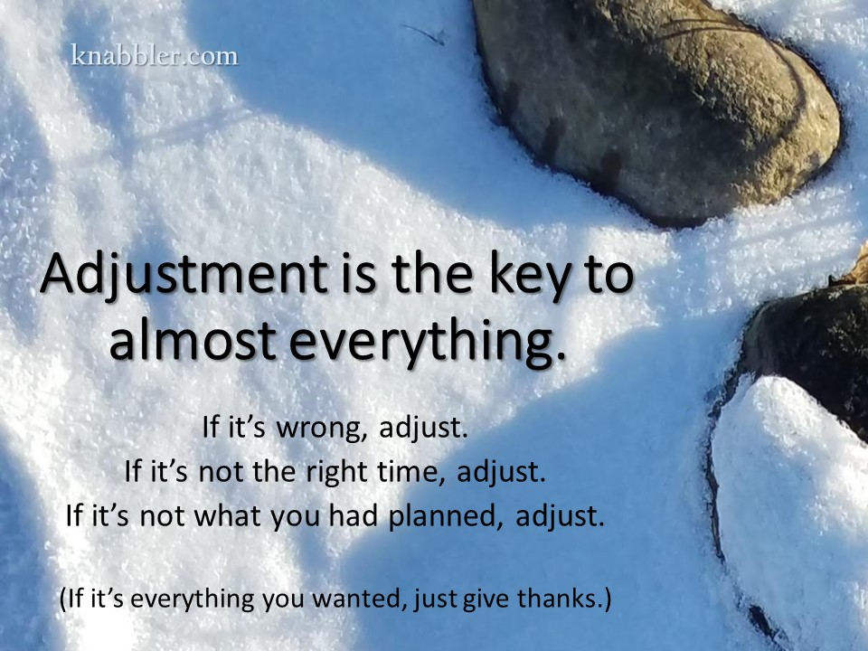 2019 04 16 Adjustment is the key to almost everything jakorte