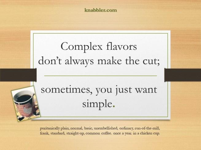 2019 05 21 complex flavors dont always make the cut jakorte